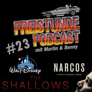 Freistunde #23 - Narcos 2, The Shallows, Disneyfilme