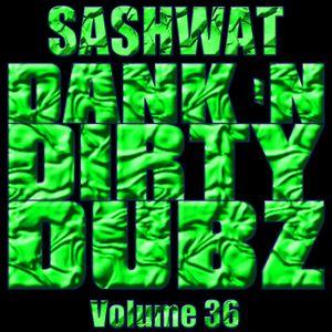 DJ Sashwat - Dank 'N' Dirty Dubz (Volume 36)