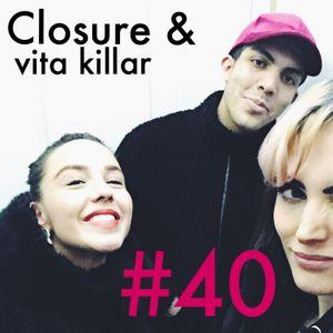 #40 Closure & vita killar – med Mohamed Touzari och Tahira Musić