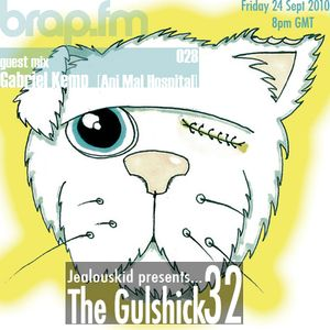 jealouskid presents...The Gulshick 32 with Gabriel Kemp (Ani Mal Hospital)
