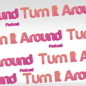 Turn It Around Podcast # 003 by Guillaume Gautier