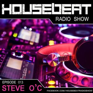 HouseBeat With Steve O C Episode 13