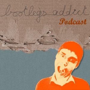Bootlegs_Addict-Podcast_#009