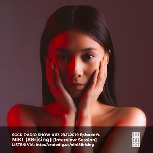 SGCR Radio Show #113 - 29.11.2019 Episode ft. NIKI (88rising) [Interview Session]