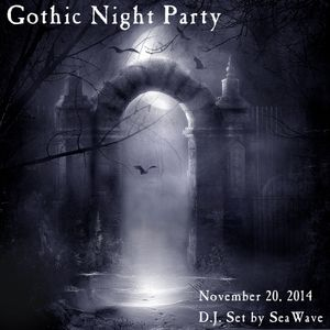 November 20, 2014 - Gothic Night Party - D.J. set by SeaWave
