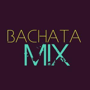 Bachata MIx 2017