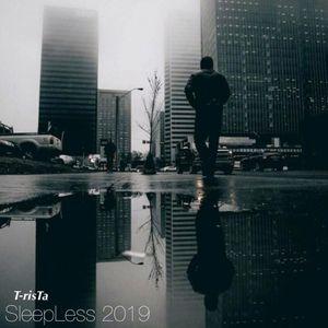 SleepLess 2019   T-risTa's Deep Tech
