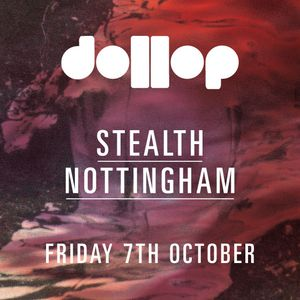 dollop 7th October at Stealth - mix by Ursa Major