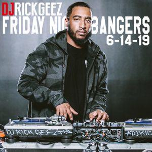 FRIDAY NIGHT BANGERS 6-14-19 MIX 3
