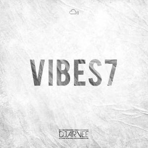 VIBES #7 @DJARVEE