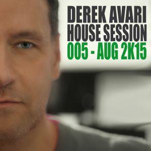 Derek Avari House Session 005   August 2015