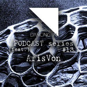 Dancing In podcast #13 w/ ArisVon | 24MAR16 | Season 3