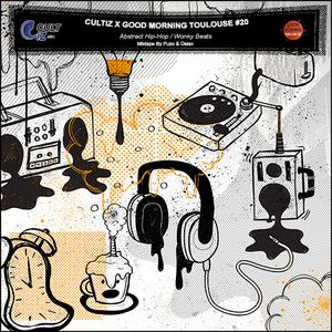 """Cultiz X Good Morning Toulouse #20 """"Abstract Hip-Hop/Wonky Beats"""""""