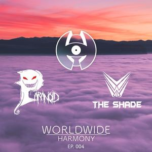 Worldwide Harmony |Episode 004 |ParaNoid [SGP] & The Shade [NL]