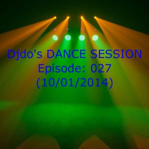 Djdo's DANCE SESSION - Episode: 027 (10/01/2014)