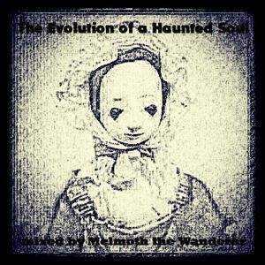 The Evolution of a Haunted Soul