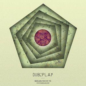 Bassjam Show 136 - Dub2play