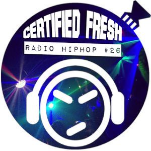 Certified Fresh: Radio Hip-Hop #26