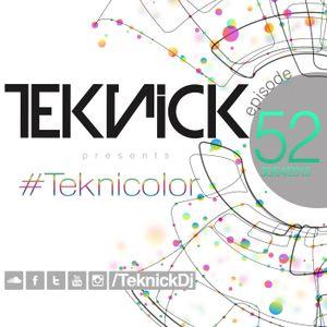 #Teknick presents #Teknicolor 52