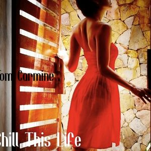 Tom Carmine - Chiil This Life Compilation
