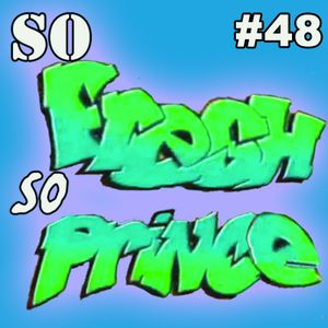 Episode 48: The Fresh Prince of Bel Air - The One Where Aunt Helen Cock Blocks Will & Carlton