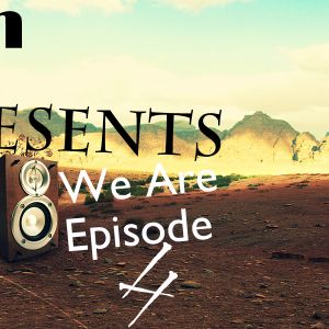 KNent  Presents We Are Episode 4