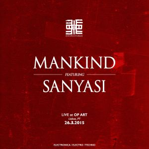 MANKIND feat SANYASI Live at OpArt 26-3-2015 INFINISTERRA