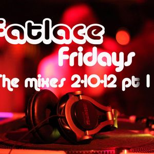 Fatlace Friday 2-10-12 pt 1