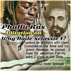 Why Haile Selassie I? pt. 2 (7/7/17)