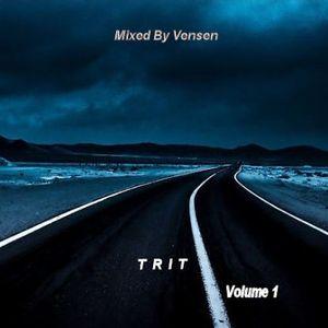 Mixed by Vensen - T R I T ( Volume 1 )