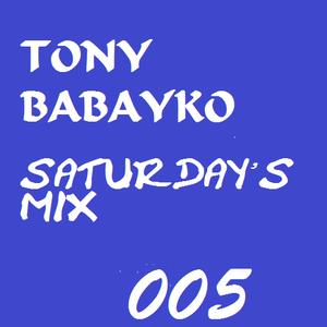 Saturday's Mix 005 by Tony Babayko