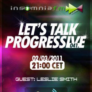 Leslie Smith - Let's Talk Progressive 041 @ Insomnia FM (Mar-02-2011)