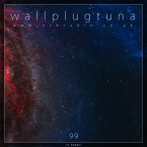[099] WallPlugTuna on NSB Radio