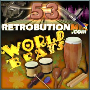 Retrobution Volume 53 - World Beats, 98-118 bpm