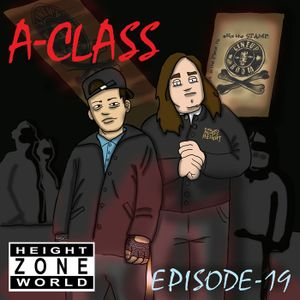 Episode 19 - A-Class (Evolved To The Tenth Power)