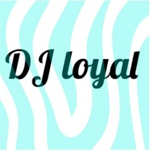 MY NAME IS DJ LOYAL
