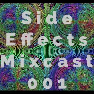Side Effects Mixcast 001