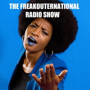The FreakOuternational Radio Show #185 - part1