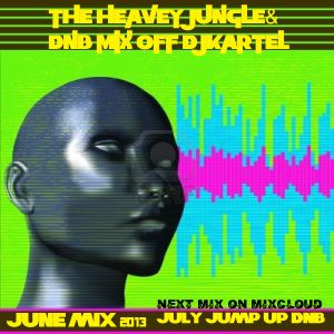 THE HEAVEY JUNGLE&DNB MIX OFF DJKARTEL