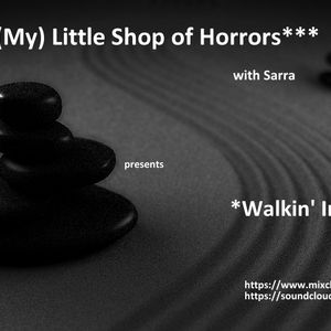 (My) Little Shop of Horrors*** with Sarra presents *Walkin' Into Love*, 04_12_2015