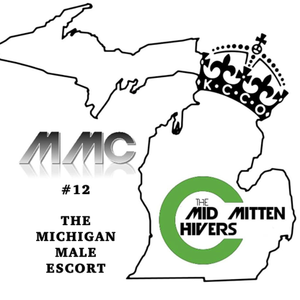 "Mid Michigan Chive Radio Chivecast #12 ""The Michigan Male Escort!"""