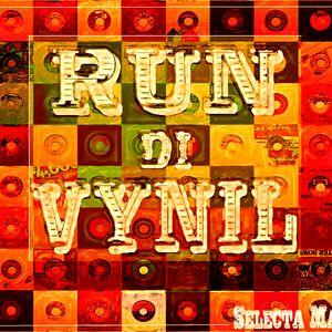 RUN DI VYNIL # 6  (SelectaMarveL)
