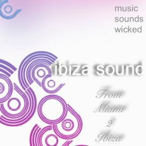 Ibiza Sound - From Miami 2 Ibiza