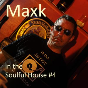 Maxk In The Soulful House #4