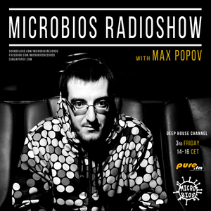 Microbios Radioshow012 with Max Popov [17.07.2015]