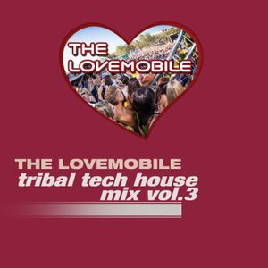 The Lovemobile - Tribal Tech House Vol.3