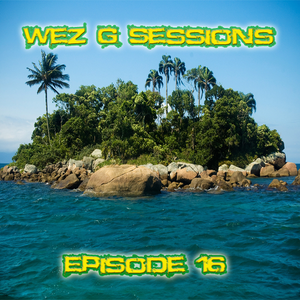Wez G Sessions Episode 16