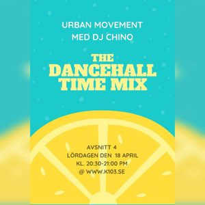 URBAN MOVEMENT - THE DANCEHALL TIME MIX (2020-04-18)