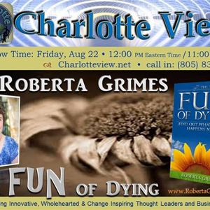 """Aug 22 ~ Charlotte View: """"The FUN of Dying"""" with author Roberta Grimes"""
