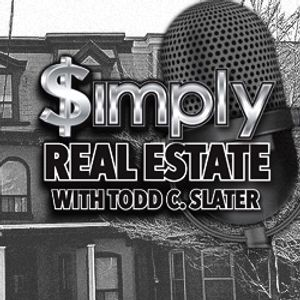 Simply Real Estate with Todd C. Slater E.01